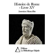 Histoire de Rome - Livre XV (French Edition)