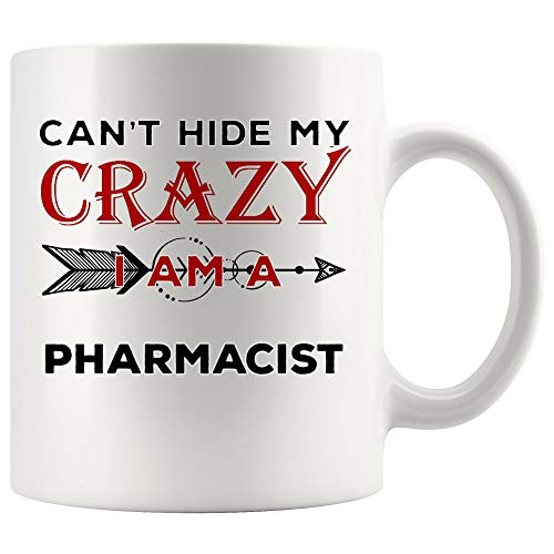 Joke Gad Sarcasm Pharmacist Mug Best Coffee Cup Mugs Gift Cant Hide My Crazy   Pharmacy Medicine Man Funny Druggists Gift Pharmacists Chemists Gifts (Best Medicine For Gad)