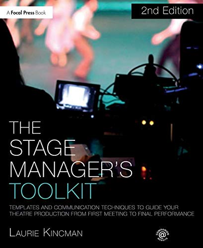 (The Stage Manager's Toolkit: Templates and Communication Techniques to Guide Your Theatre Production from First Meeting to Final Performance (The Focal Press Toolkit Series))