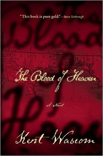 The Blood of Heaven: Kent Wascom: 9780802121189: Amazon com