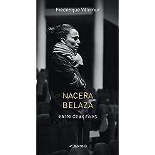 Nacera Belaza: entre deux rives (French Edition)
