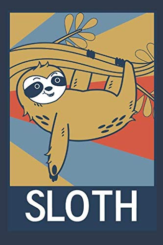 Sloths: My spirit animals: A cute notebook for sloth lovers and lazy people