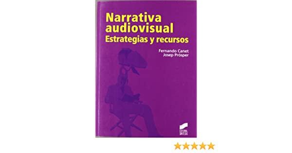 Narrativa audiovisual: estrategias y recursos: 8 Comunicación ...
