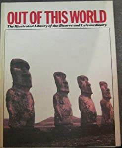 Hardcover Out of This World: The Illustrated Library of the Bizarre and Extraordinary Volume 10 Book