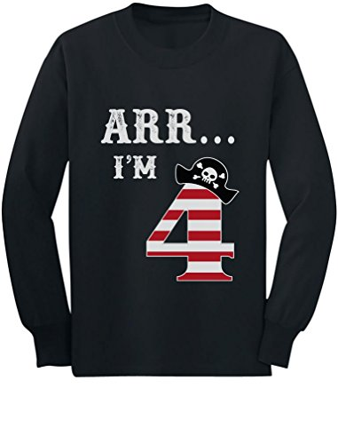 ARR I'm 4 Pirate Birthday Party Four Years Old Toddler/Kids Long Sleeve T-Shirt 5/6 Black