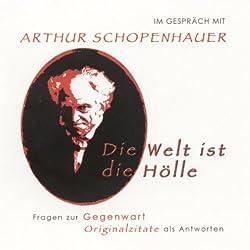Im Gespräch mit Arthur Schopenhauer. Fragen zur Gegenwart - Originalzitate als Antworten