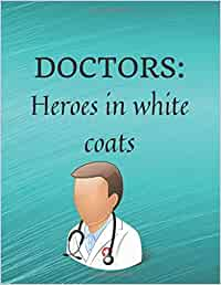DOCTORS: Heroes in white coats: Doctor gifts under 10 - paperback journal to write in