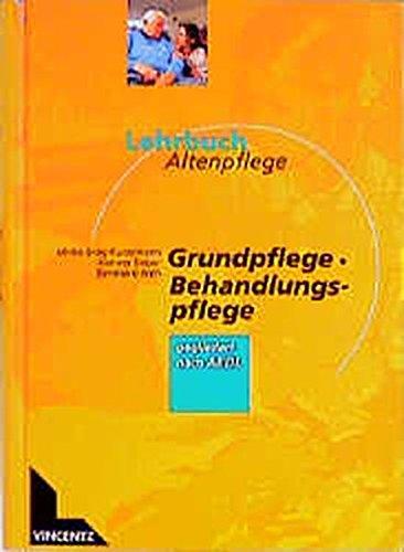 Lehrbuch Altenpflege, Grundpflege, Behandlungspflege