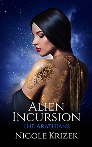 Alien Incursion: 2nd Edition (The Arathians Book 3)