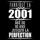 Fabriqué En 2001 Âgé de 18 ans Jusqu'à la Perfection: 18eme d'anniversaire Cadeau | Livre d'or 18 ans | Fête d'anniversaire Livre d'or Anniversaire 18 ans - 120 pages pour les félicitations écrites
