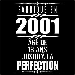 Fabrique En 2001 Age De 18 Ans Jusqu A La Perfection 18eme