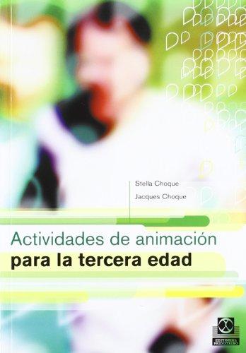 Actividades de Animacion Para La Tercera Edad (Spanish Edition) [Stella Choque - Jacques Choque] (Tapa Blanda)