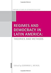 Regimes and Democracy in Latin America: Theories and Methods (Oxford Studies in Democratization)