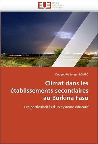 Livres Climat dans les établissements secondaires au Burkina Faso: Les particularités d'un système éducatif pdf ebook