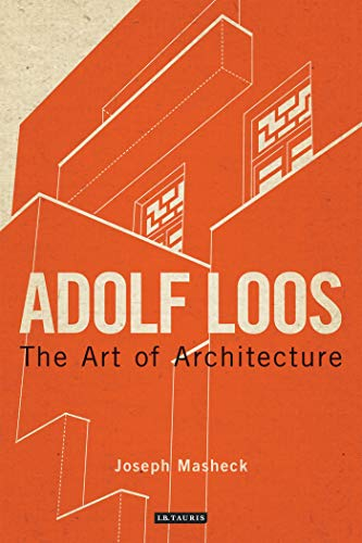 Adolf Loos: The Art of Architecture (International Library of Architecture) ()