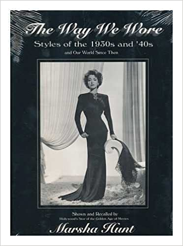 1930s Fashion Books, 30s Fashion History The Way We Wore: Styles of the 1930s and 40s and Our World Since Then  AT vintagedancer.com