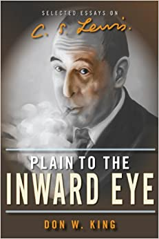 Book Plain to the Inward Eye: Selected Essays on C. S. Lewis