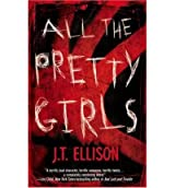 [(All the Pretty Girls)] [by: J T Ellison]