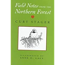Field Notes from the Northern Forest [Hardcover] [Sd] (Author) Curt Stager, Anne E. Lacy