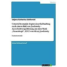 """Unterrichtsstunde: Expressiver Farbauftrag nach einem Bild von Jawlensky - Ausschnittvergrößerung aus dem Werk """"Frauenkopf"""", 1912 von Alexej Jawlensky: Examensstunde"""