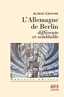 L'Allemagne de Berlin différente et semblable par Grosser