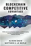 img - for Blockchain Competitive Advantage: Whether you are an entrepreneur, investor, or established company, learn how to win the battle for blockchain competitive advantage. book / textbook / text book