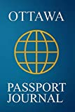 Ottawa Passport Journal: Blank Lined Ottawa (Canada) Travel Journal/Notebook/Diary - Great Ottawa (Canada) Gift/Present/Souvenir for Travel Lovers