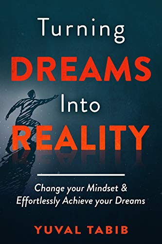 Turning Dreams Into Reality by Yuval Tabib ebook deal