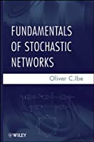 Fundamentals of Stochastic Networks Front Cover