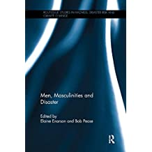 Men, Masculinities and Disaster