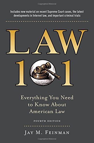 Law 101: Everything You Need to Know About American Law, Fourth Edition PDF