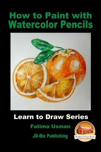 Download How to Paint with Watercolor Pencils (Learn to Draw) ebook
