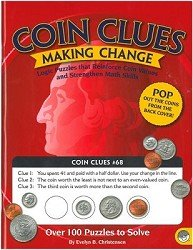Coin Clues Making Change - Logic Puzzles That Reinforce Coin Values and Strengthen Math Skills - Over 100 Puzzles to Solve
