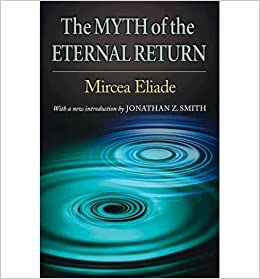 Book [(The Myth of the Eternal Return: Cosmos and History)] [Author: Mircea Eliade] published on (May, 2005)