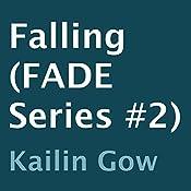 Falling: Fade, Book 2 | Kailin Gow