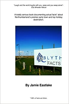 Blyth Facts: A little book all about Northumberlands sexiest town