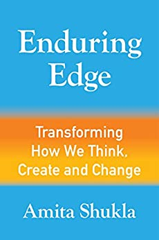 Enduring Edge: Transforming How We Think, Create and Change (English Edition) de [Shukla, Amita]