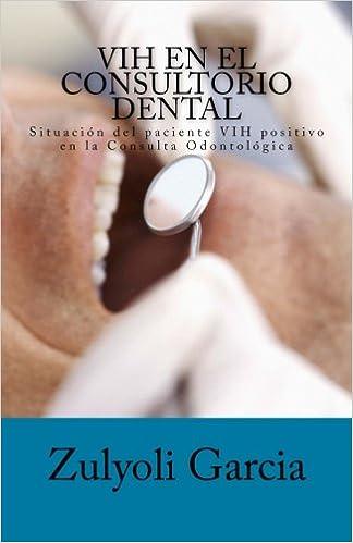 VIH en el Consultorio Dental: Situacion del paciente VIH ...