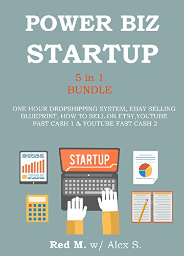 POWER ONLINE BIZ START UP (5 in 1 Bundle): ONE HOUR DROPSHIPPING SYSTEM, EBAY SELLING BLUEPRINT, HOW TO SELL ON ETSY, YOUTUBE FAST CASH 1 & YOUTUBE FAST CASH - To Sell How Services