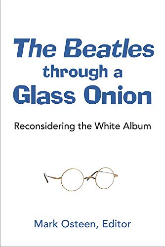 The Beatles through a Glass Onion: Reconsidering the White Album
