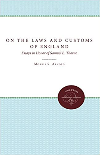on the laws and customs of england essays in honor of samuel e  on the laws and customs of england essays in honor of samuel e thorne  studies in legal history paperback  september