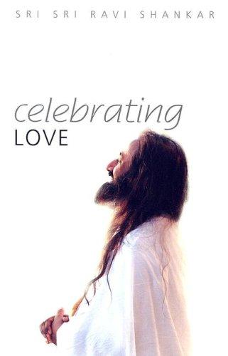 Amazonfr Celebrating Love Sri Sri Ravi Shankar Livres