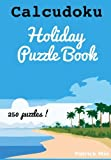 Calcudoku Holiday Puzzles: 250 Puzzles