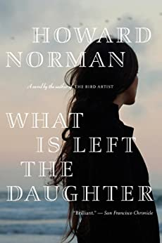What Is Left the Daughter by [Norman, Howard]