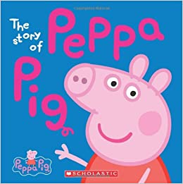 The Story Of Peppa Pig Scholastic 9780545468053 Amazon Books
