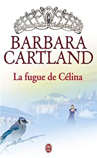 La fugue de Célina, Cartland, Barbara