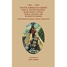 1901-1907 Native American Census: Seneca, Eastern Shawnee, Miami, Modoc, Ottawa, Peoria, Quapaw, and Wyandotte Indians (Under Seneca School, Indian Territory)