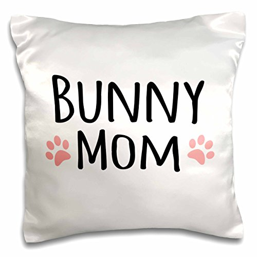 (3dRose pc_154044_1 Bunny Mom-for Female Rabbit Lovers and Girl Pet Owners-with Cute Girly Pink Paw Prints-Pillow Case, 16 by 16