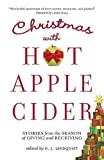 img - for Christmas with Hot Apple Cider: Stories from the Season of Giving and Receiving (Powerful Stories of Faith, Hope, and Love) (Volume 5) book / textbook / text book