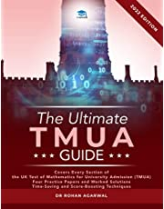 The Ultimate TMUA Guide: Fully Worked Solutions, Time Saving Strategies, Score Boosting Techniques, Latest Edition, Cambridge Test of Mathematics for University Admission.